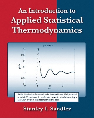 An Introduction to Applied Statistical Thermodynamics By Sandler, Stanley I.